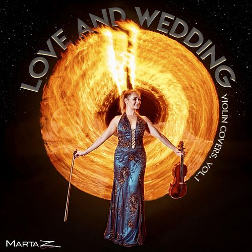 Love and Wedding Violin Covers, Vol. 1 di Marta Z