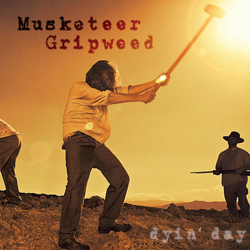 Dyin' Day by Musketeer Gripweed