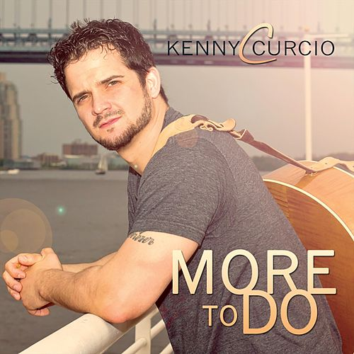 More to Do by Kenny Curcio