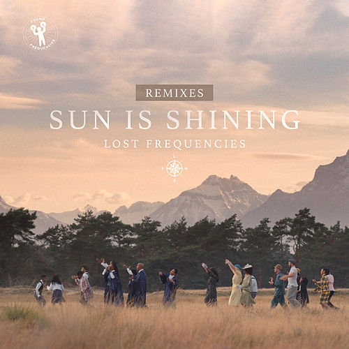 Sun Is Shining (Remixes) by Lost Frequencies