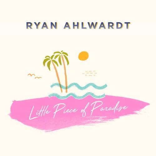 Little Piece of Paradise by Ryan Ahlwardt