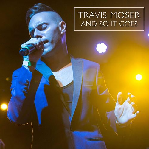 And So It Goes von Travis Moser
