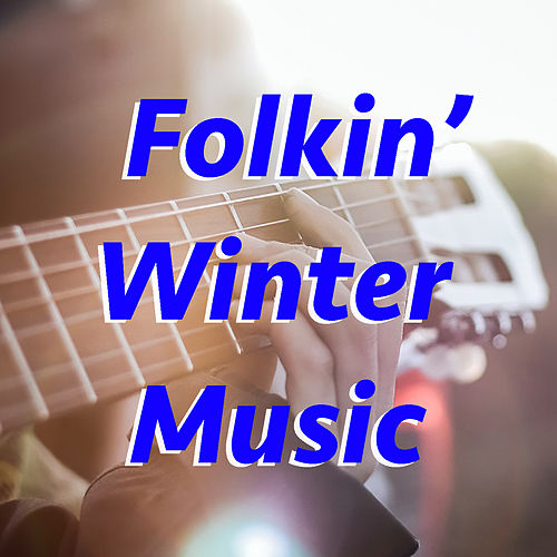 Folkin' Winter Music by Various Artists