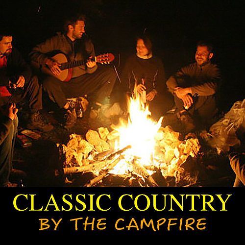 Classic Country By The Campfire van Various Artists