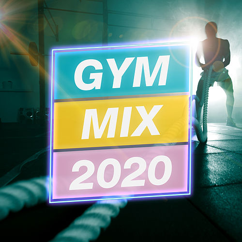 Gym Mix 2020 by Various Artists