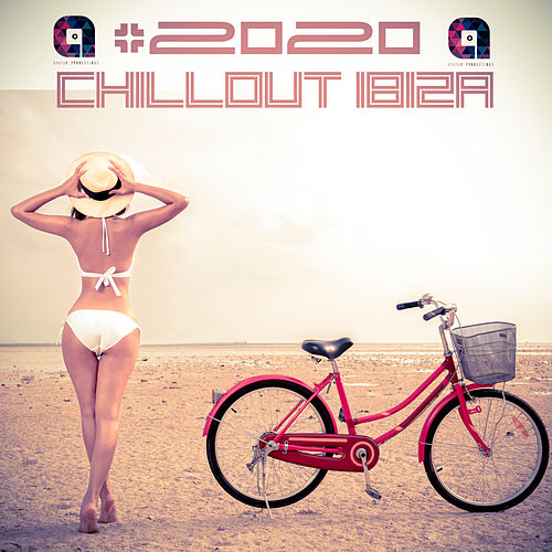#2020 Chillout Ibiza by Various Artists
