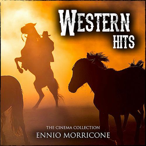 Ennio Morricone Western Hits - The Cinema Collection de Ennio Morricone