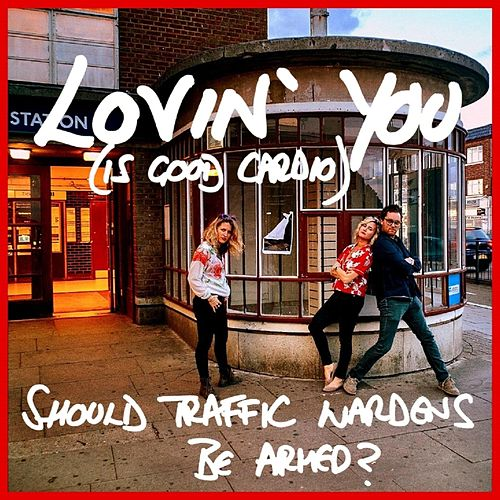 Loving You (Is Good Cardio) / Should Traffic Wardens Be Armed? by Steve Mahoney