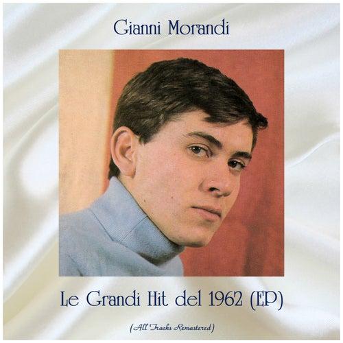 Le Grandi Hit del 1962 (EP) (All Tracks Remastered) de Gianni Morandi