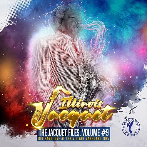 The Jacquet Files, Vol. 9 (Big Band Live at the Village Vanguard 1987) by Illinois Jacquet