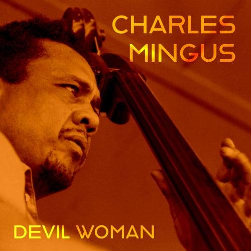 Devil Woman von Charles Mingus