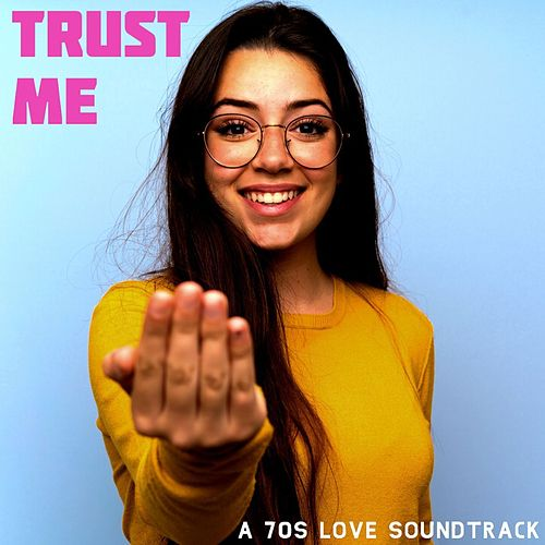 Trust Me:  A '70s Love Soundtrack von Various Artists
