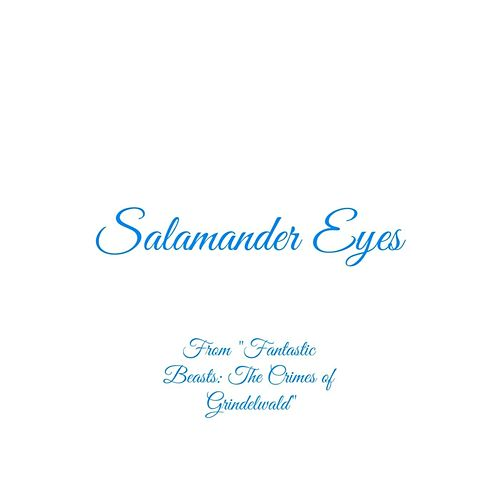 Salamander Eyes (From