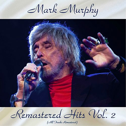 Remastered Hits vol. 2 (All Tracks Remastered) von Mark Murphy