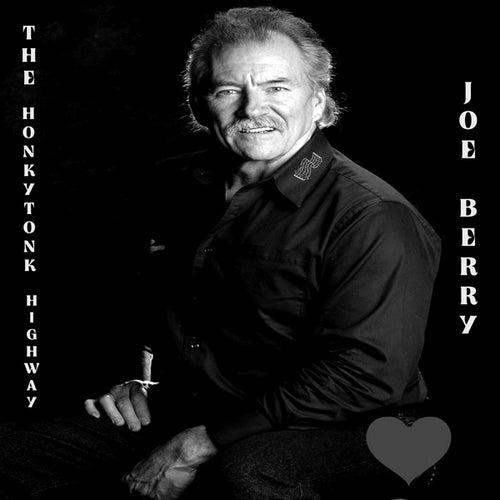 The Honkytonk Highway by Joe Berry