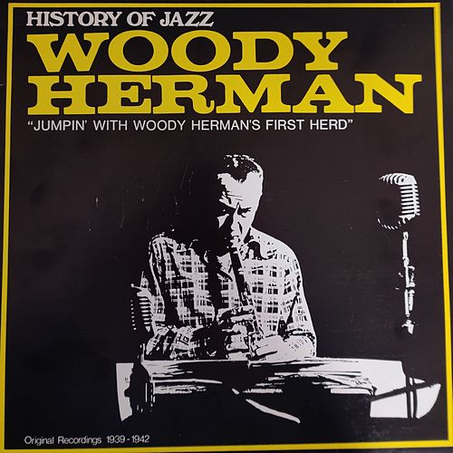 Jumpin' With Woody Herman's First Hero (History of Jazz) by Woody Herman