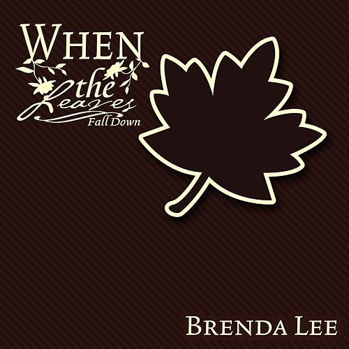 When The Leaves Fall Down by Brenda Lee