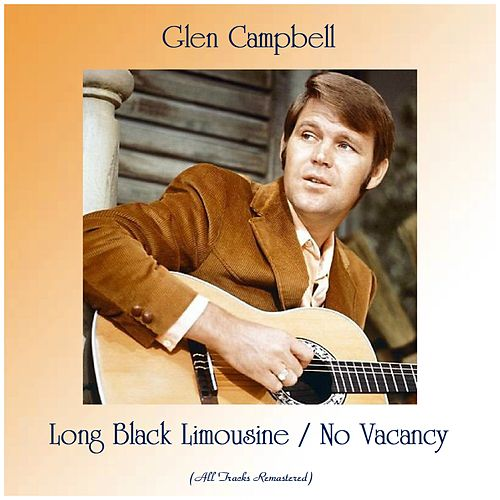Long Black Limousine / No Vacancy (All Tracks Remastered) de Glen Campbell