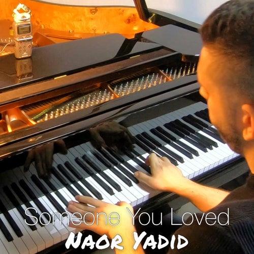 Someone You Loved di Naor Yadid