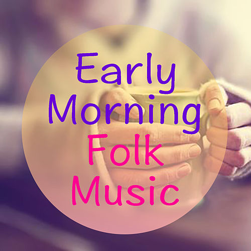 Early Morning Folk Music von Various Artists