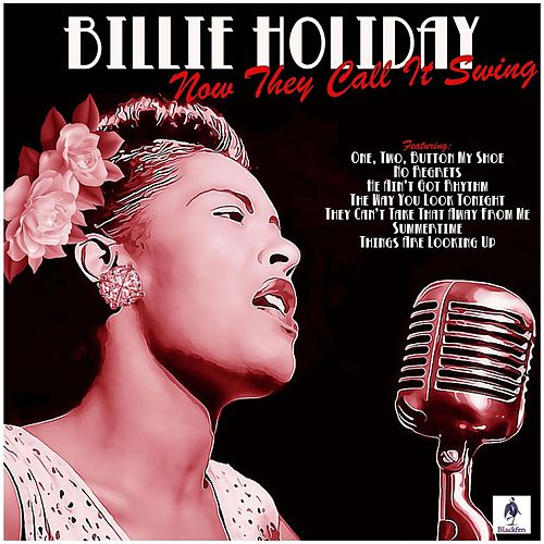 Now They Call It Swing by Billie Holiday