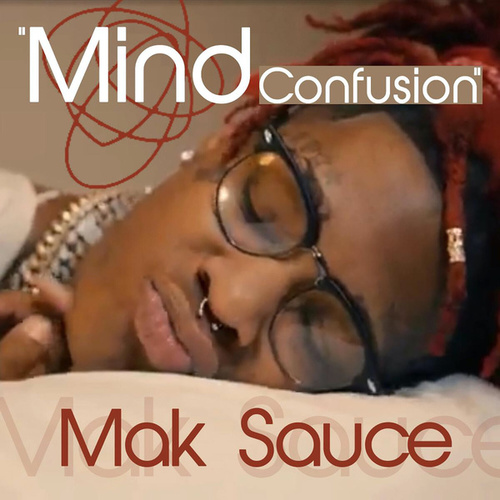 Mind Confusion by Mak Sauce