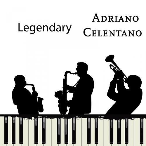 Legendary by Adriano Celentano
