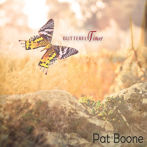 Butterfly Times by Pat Boone