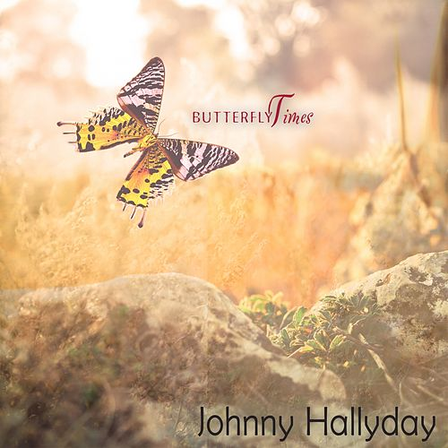Butterfly Times de Johnny Hallyday