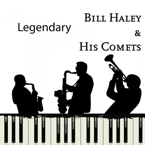 Legendary by Bill Haley & the Comets
