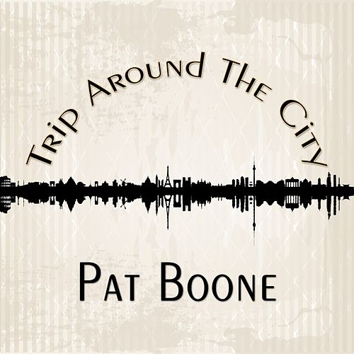 Trip Around The City de Pat Boone