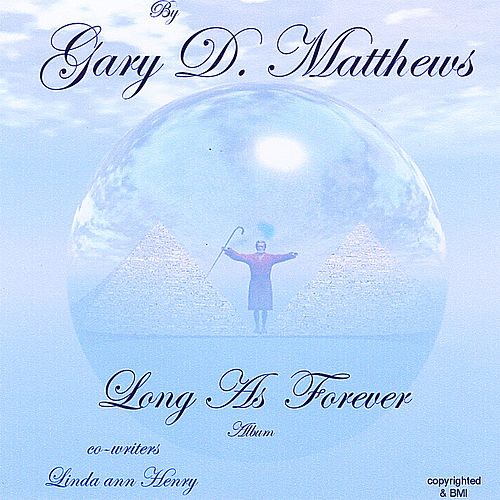 Long As Forever by Gary D. Matthews