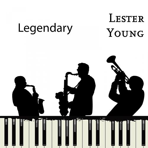 Legendary de Lester Young