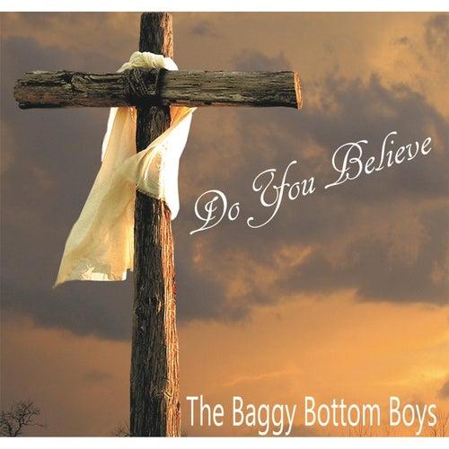 Do You Believe di Baggy Bottom Boys