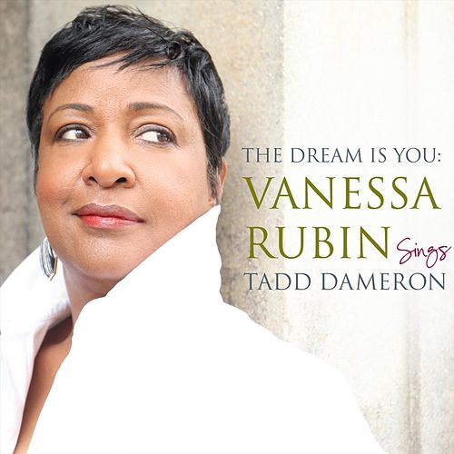The Dream Is You: Vanessa Rubin Sings Tadd Dameron by Vanessa Rubin