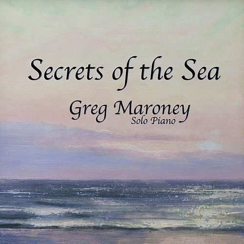 Secrets of the Sea von Greg Maroney
