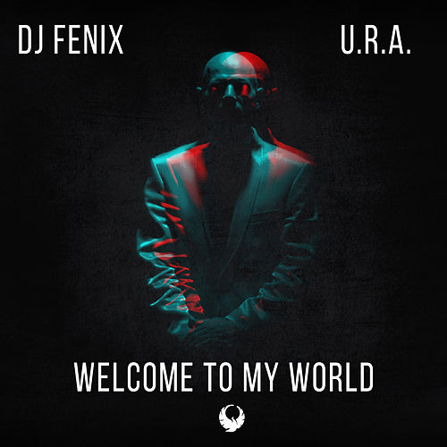 Welcome to my world (feat. U.R.A.) by Dj Fenix