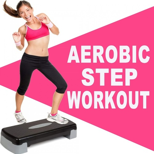 Aerobic Step Workout (The Best Epic Motivation Step Music for Each Aerobic Stepper Class Excercise) de Various Artists