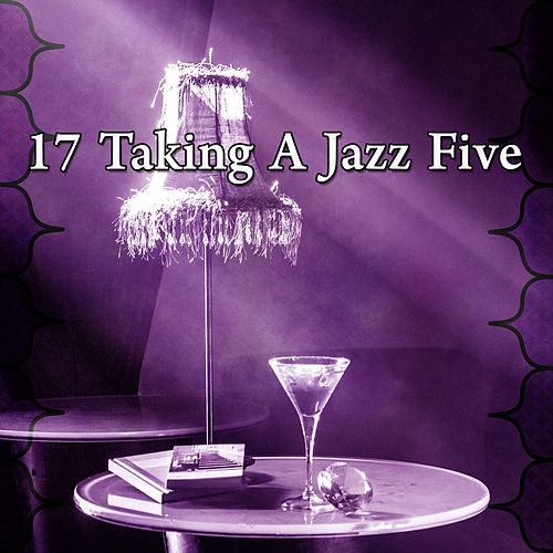 17 Taking a Jazz Five by Relaxing Piano Music Consort