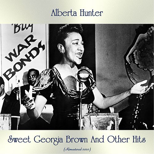 Sweet Georgia Brown And Other Hits (All Tracks Remastered) von Alberta Hunter