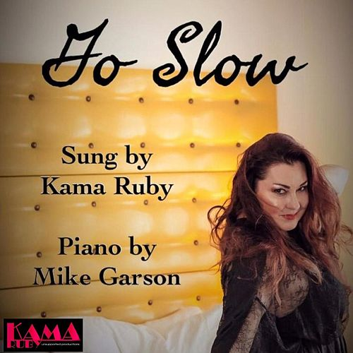 Go Slow (feat. Mike Garson) by Kama Ruby