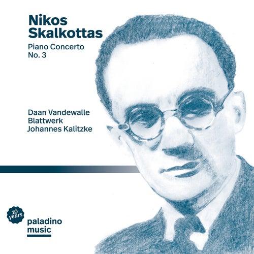 Skalkottas: Piano Concerto No. 3 by Daan Vandewalle