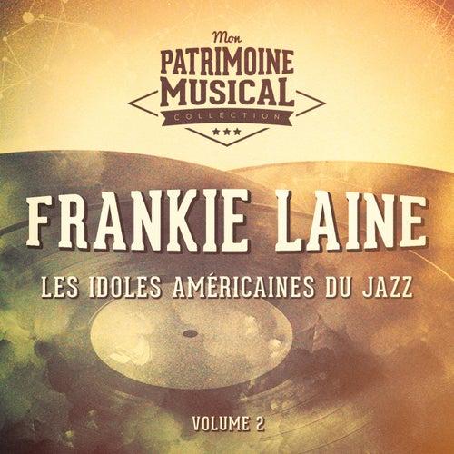Les Idoles Américaines Du Jazz: Frankie Laine, Vol. 2 by Frankie Laine