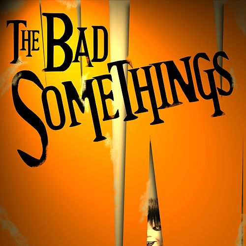 The Bad Somethings by The Bad Somethings