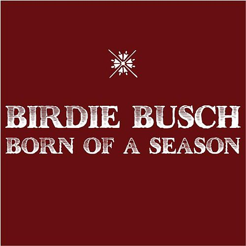 Born of a Season - Single de Birdie Busch