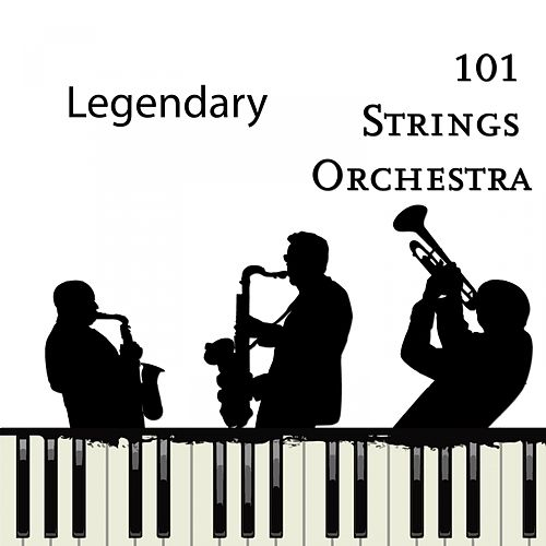 Legendary von 101 Strings Orchestra
