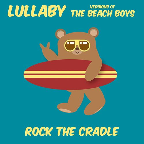 Lullaby Versions of the Beach Boys de Rock the Cradle