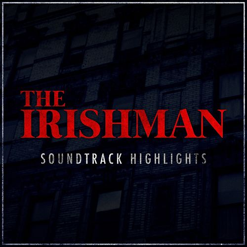 The Irishman - Soundtrack Highlights di The Five Satins