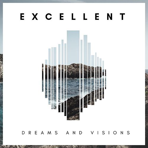 Excellent by Dreams and Visions
