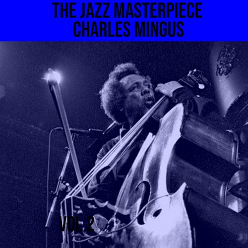 The Jazz Master Piece (Ah Um !) by Charles Mingus